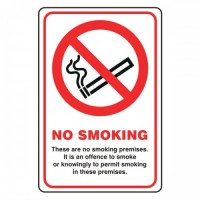 No smoking These Are No Smoking Premises it is an offence to smoke or knowingly to permit smoking in these premises