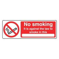 No Smoking it is against the law to smoke in this (with writing space)