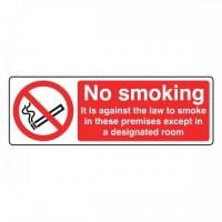 No Smoking it is against the law to smoke in these premises except in a designated room
