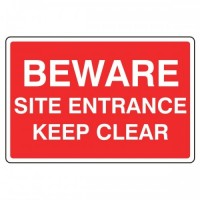 Beware Site Entrance Keep Clear