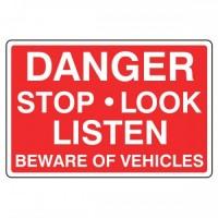 Danger stop look Listen beware of vehicles