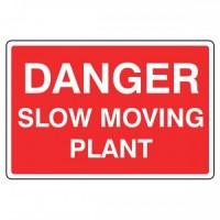 Danger Slow Moving Plant