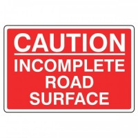 Caution incomplete road surface