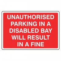 Unauthorised parking a disabled bay will result in a fine