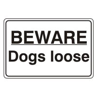 Beware dogs loose