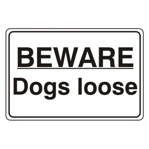 Beware dogs loose
