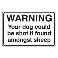 Warning your dog could be shot if found amongst sheep
