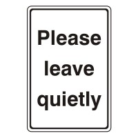 Please leave quietly