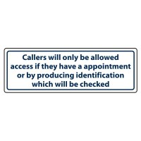 Callers will only be allowed access if they have an appointment