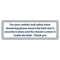 For your comfort and safety when showering please ensure that bathmat is securely in place