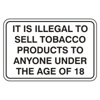 It Is Illegal to Sell Tobacco Products To Anyone under the Age of 18