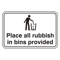 Place all rubbish in bins provided