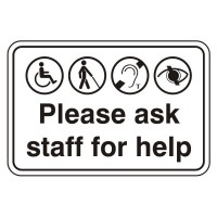 Please ask staff for help (with disability logos)