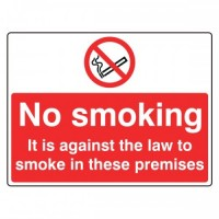 No Smoking it is against the law to smoke in these premises