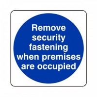 Remove security fastenings when premises are occupied