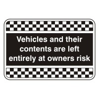 Vehicles and their contents are left entirely at your own risk