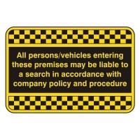 All persons/vehicles entering the premisesmaybe liable to a search