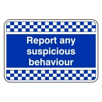 Report any suspicious behaviour