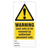 Warning Lock outs to be removed by authorised personnel only