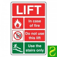In case of fire. Do not use lift. Use the stairs only