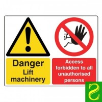 Danger lift machinery, Access forbidden to all unauthorised persons