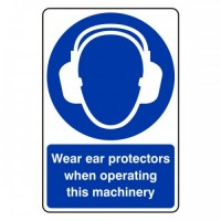 Wear ear protectors when operating Machinery
