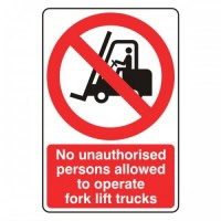 No unauthorised persons allowed to operate forklift trucks
