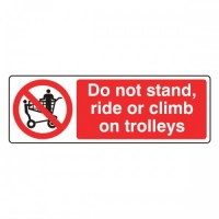 Do not stand, ride or climb on trolleys