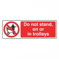 Do not stand on or in trolleys
