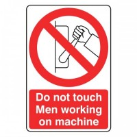Do not touch men working on this machine