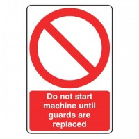 Do not start machine until guards are replaced