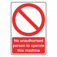No unauthorised person to operate this machine