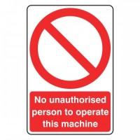 No unauthorised person to operate this machine