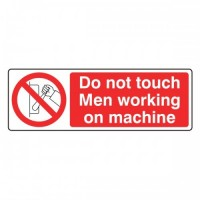 Do not touch men working on machine