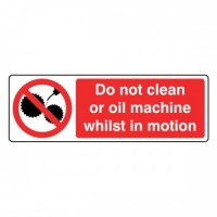 Do not clean or oil machine whilst in motion