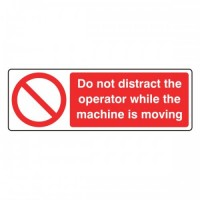 Do not distract the operator while machine is moving