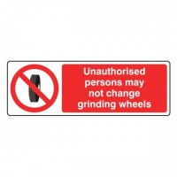 Unauthorised persons may not change grinding wheels